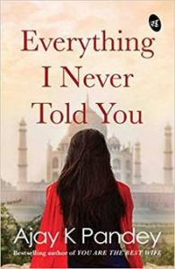 Everything I Never Told You PDF by Ajay K Pandey