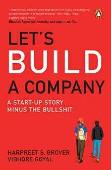 Let's Build a Company A Start-up Story Minus the Bullshit  PDF