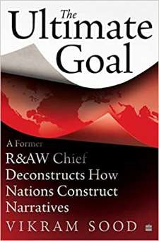 The Ultimate Goal by Vikram Sood PDF