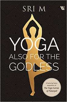 Yoga Also for the Godless by Sri M PDF