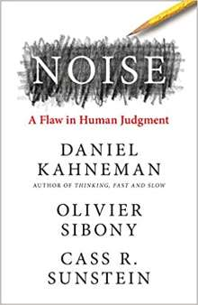 Noise A Flaw In Human Judgment PDF